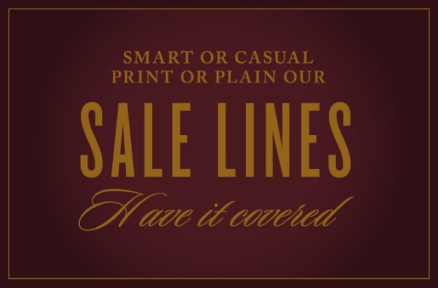 Smart or Casual, Print or Plain. Our Sale Lines Have It Covered.