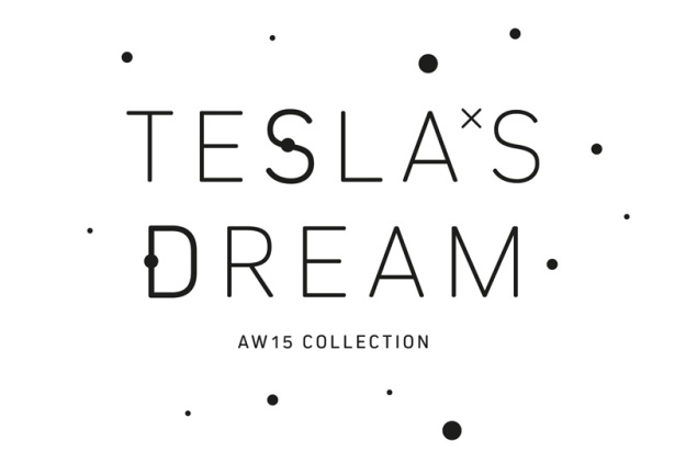 Introducing Tesla's Dream AW15 Collection