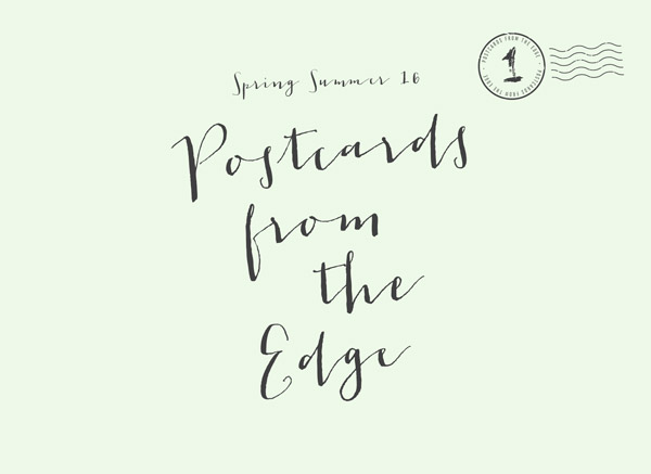 Spring Summer 16 Postcards From The Edge